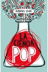 La ciencia pop por                                       GABRIEL LEON