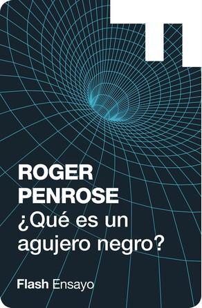 ¿Qué es un agujero negro? Roger Penrose