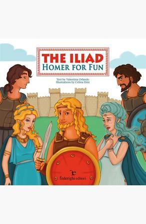 The Iliad – Homer for Fun Valentina Orlando