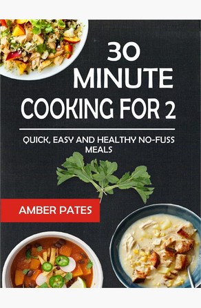 30 Minute Cooking For 2 Amber Pates