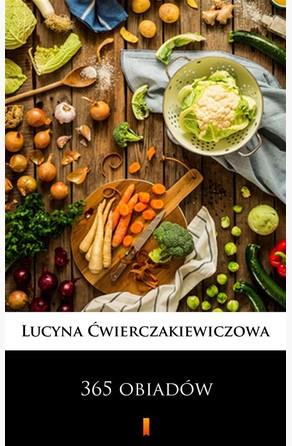 365 obiadów Lucyna Ćwierczakiewiczowa