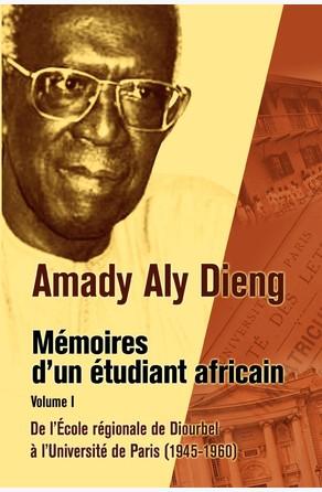 Amady Aly Dieng Memoires d'un Etudiant Africain Volume 1 Aly Dieng