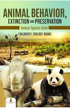 Animal Behavior, Extinction and Preservation : Animal Species Book | Children's Zoology Books Baby Professor