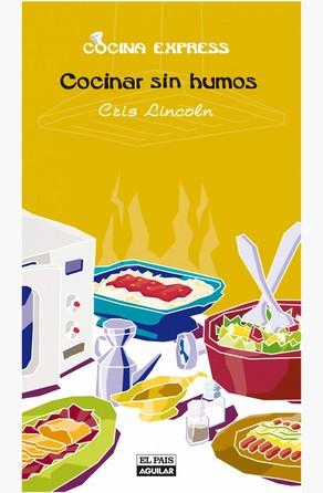 Cocinar sin humos (Cocina Express) Cris Lincoln