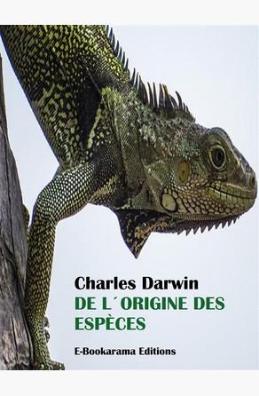 De l´Origine des espèces Charles Darwin