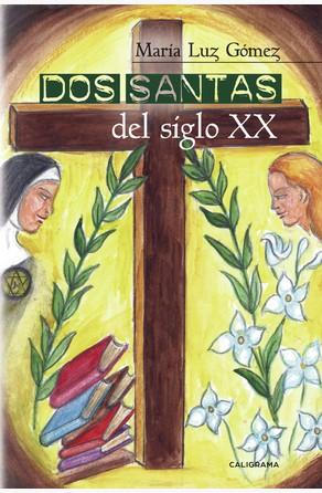 Dos santas del siglo XX María Luz Gómez
