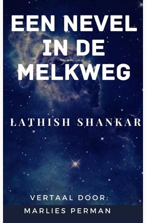 Een Nevel In De Melkweg Lathish Shankar