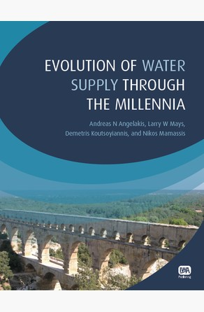 Evolution of Water Supply Through the Millennia Andreas N. Angelakis