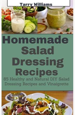 Homemade Salad Dressing Recipe Tarry Williams