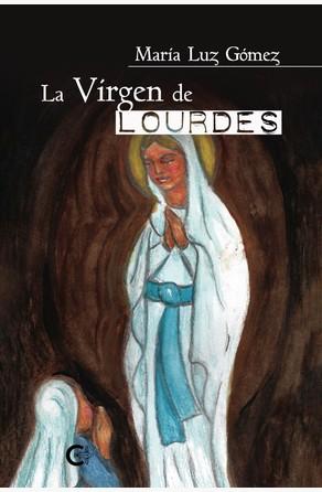 La Virgen de Lourdes María Luz Gómez