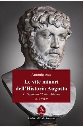 Le vite minori dell'Historia Augusta D. Septimius Clodius Albinus Antonio Aste
