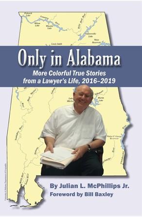 Only in Alabama Julian L. McPhillips Jr.