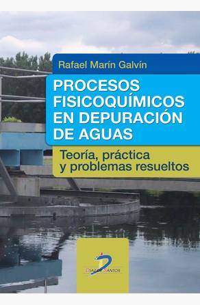 Procesos fisicoquímicos en depuración de aguas Rafael Marín Galvín