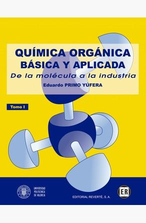 Química orgánica básica y aplicada Vol. 1 Eduardo Primo Yufera
