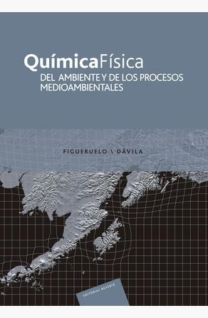 Química física del ambiente y de los procesos medioambientales Juan E. Figueruelo