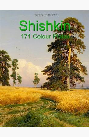 Shishkin: 171 Colour Plates Maria Peitcheva