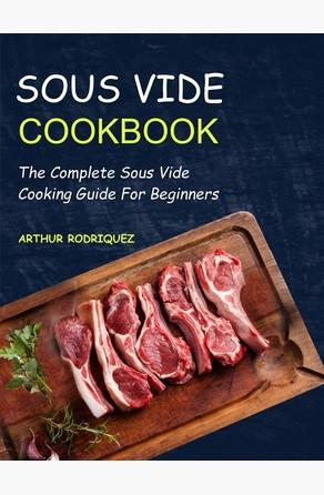 Sous Vide Cookbook Arthur Rodriquez