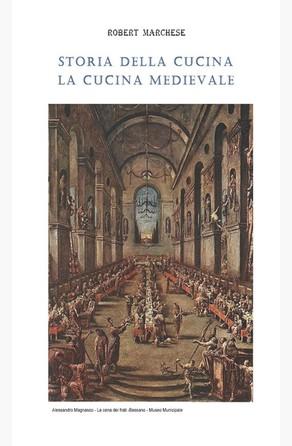 Storia della cucina - La cucina medievale ROBERT MARCHESE