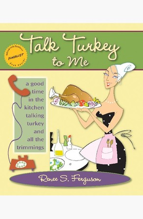 Talk Turkey to Me Renee S. Ferguson