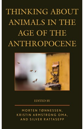 Thinking about Animals in the Age of the Anthropocene Morten Tønnessen