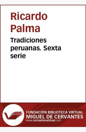 Tradiciones peruanas VI Ricardo Palma