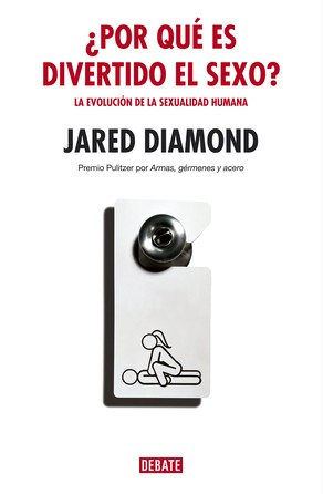 ¿Por qué es divertido el sexo? Jared Diamond