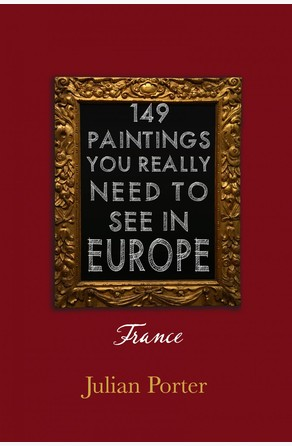 149 Paintings You Really Should See in Europe — France Julian Porter