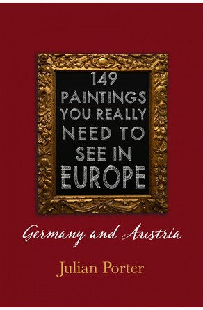 149 Paintings You Really Should See in Europe — Germany and Austria Julian Porter