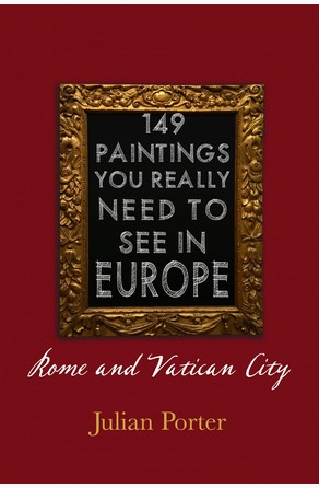 149 Paintings You Really Should See in Europe — Rome and Vatican City Julian Porter