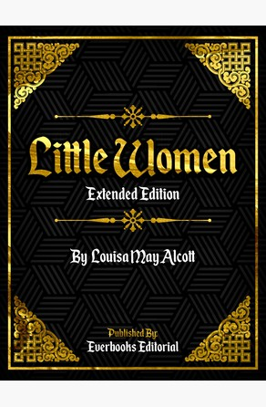 Little Women (Extended Edition) – By Louisa May Alcott Everbooks Editorial