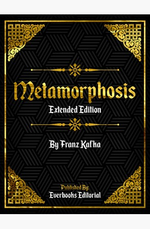 Metamorphosis (Extended Edition) – By Franz Kafka Everbooks Editorial