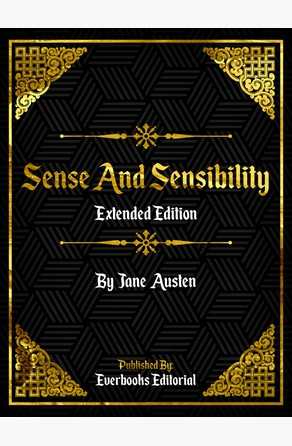 Sense And Sensibility (Extended Edition) – By Jane Austen Everbooks Editorial