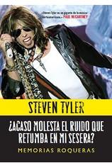 ¿Acaso molesta el ruido que retumba en mi sesera? por                                       Steven Tyler