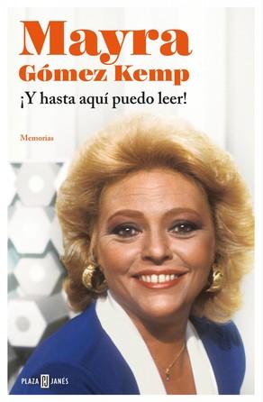 ¡Y hasta aquí puedo leer! Mayra Gómez Kemp