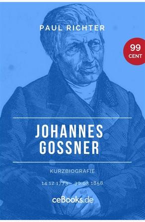 Johannes Goßner 1773 – 1858 Paul Richter