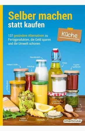 Selber machen statt kaufen – Küche smarticular Verlag